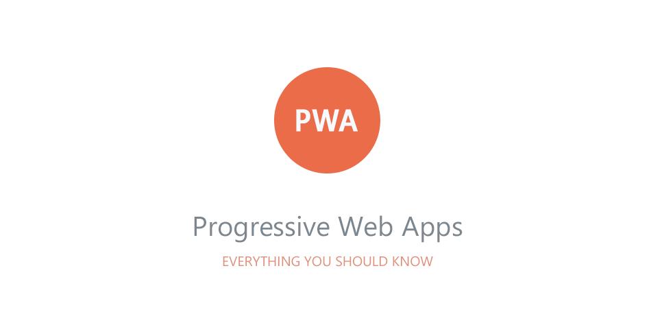 PWA – Progressive Web Apps