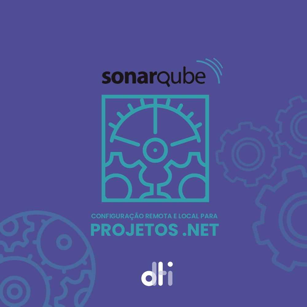 SonarQube: Configuração remota e local para projetos .NET