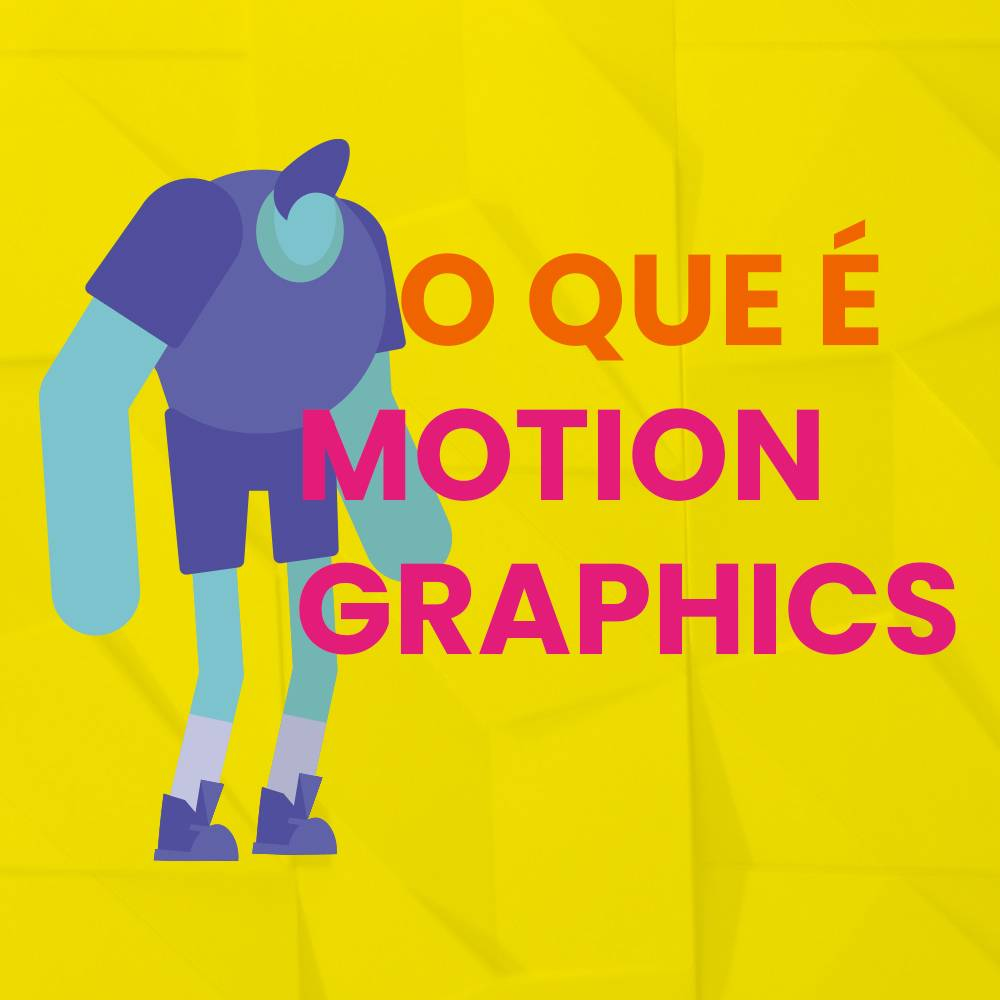 Motion Graphics: O que é e pra que serve?