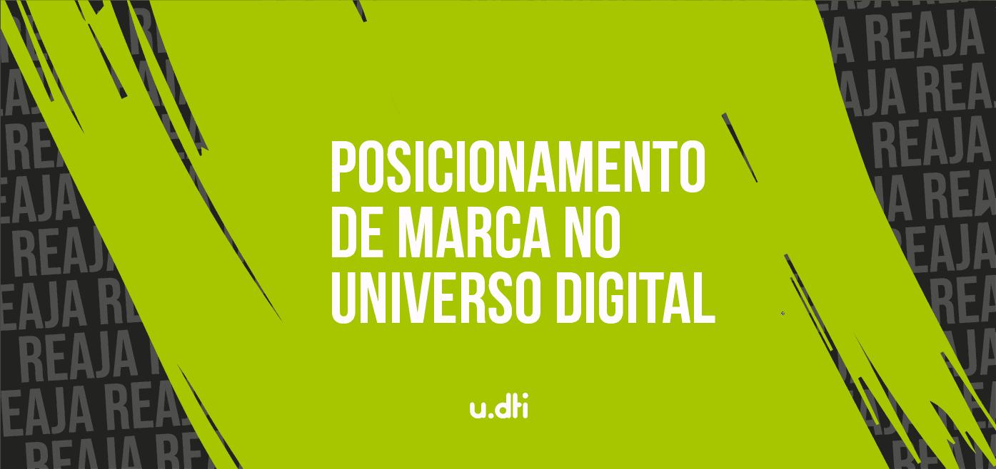 Posicionamento de marca no universo digital