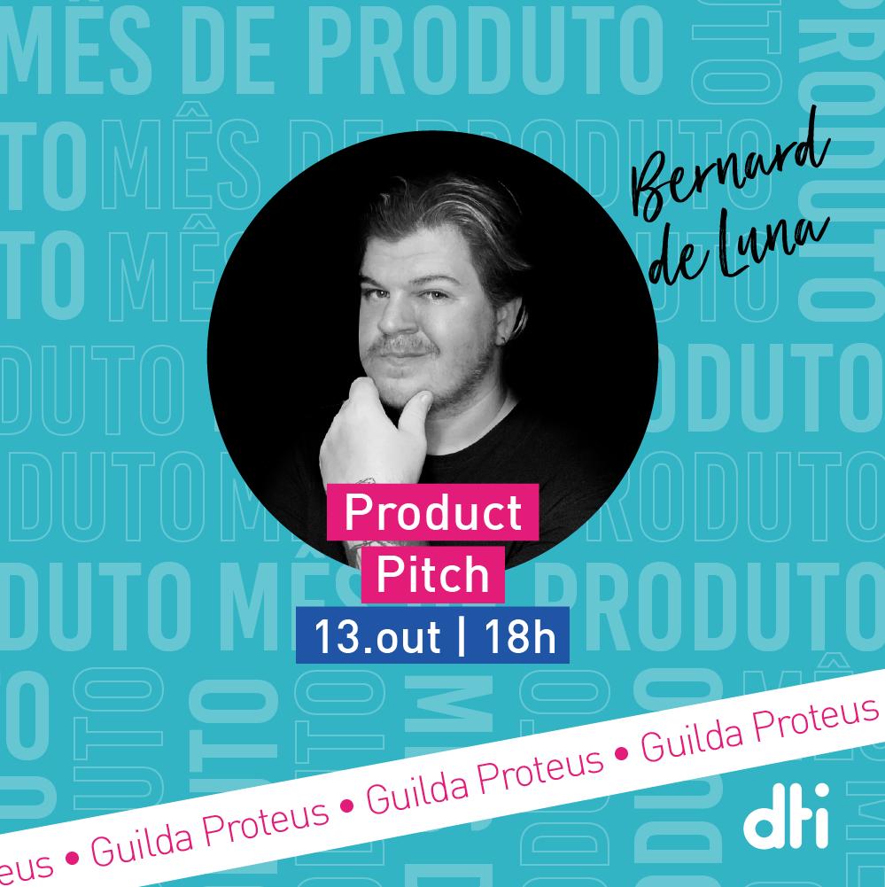 MÊS DE PRODUTO: Product pitch