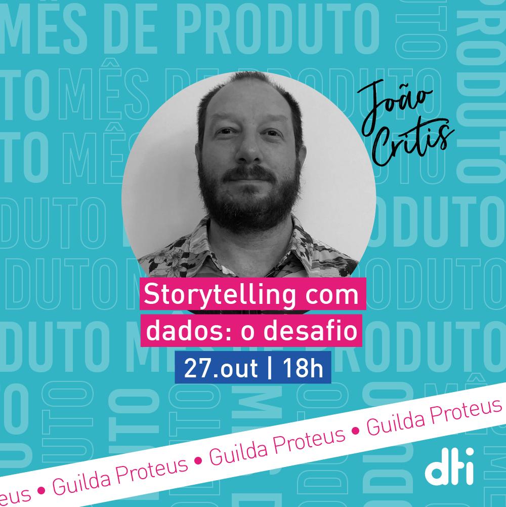 MÊS DE PRODUTO – Storytelling com dados: o desafio