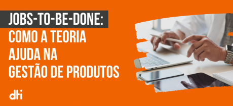 Fundo laranja sobreposto por Teoria: Jobs to be done
