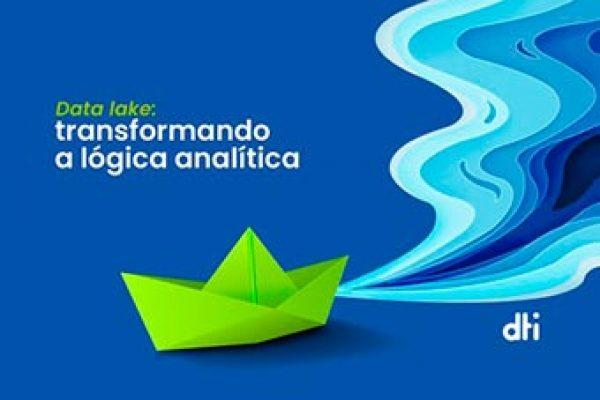 Data Lake: Transformando a lógica analítica