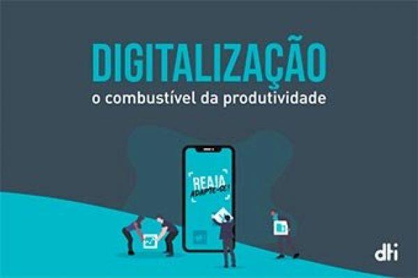 Digitalização: o combustível da produtividade