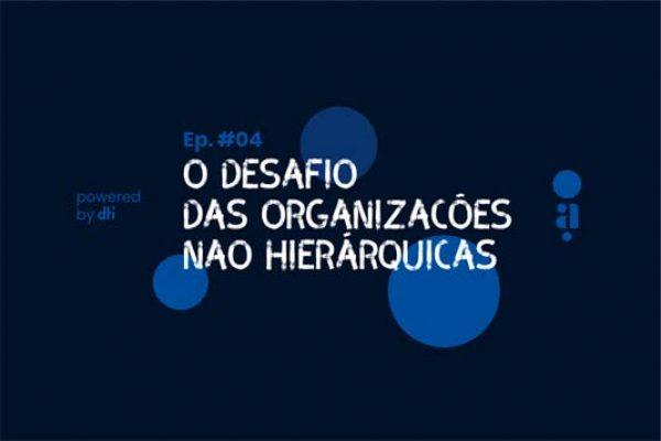 Infográfico Os agilistas - O desafio das Organizações não hierárquicas